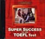 Super Success for the TOEFL Test
